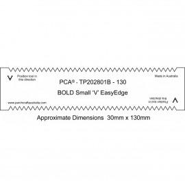 """PCA Template BOLD 130mm droit épais petit """"V"""" EasyEdge"""