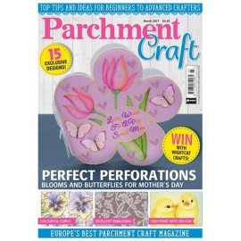 Parchment Craft magazine Pergamano mars 2017 Traditional Techniques